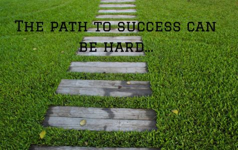 The Path To Success Can Be A Hard One, If You Let It Be