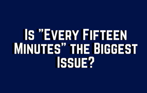 """Is """"Every Fifteen Minutes"""" the Biggest Issue?"""
