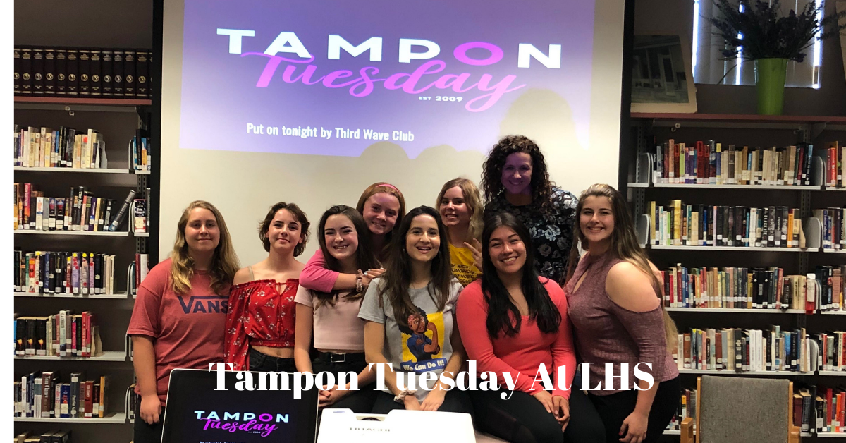 Tampon Tuesday At LHS