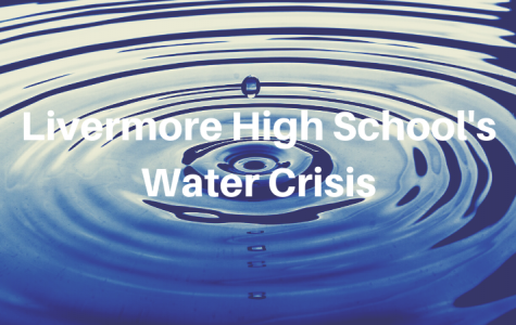 Livermore High School's Water Crisis