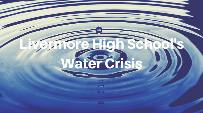 Livermore+High+School%27s+Water+Crisis