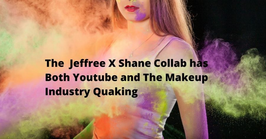 The+Jeffree+X+Shane+Collab+has+Both+Youtube+and+The+Makeup+Industry+Quaking