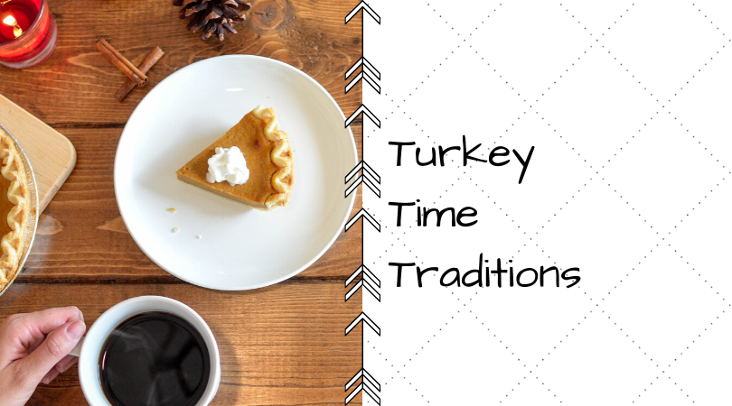 Turkey Time Traditions