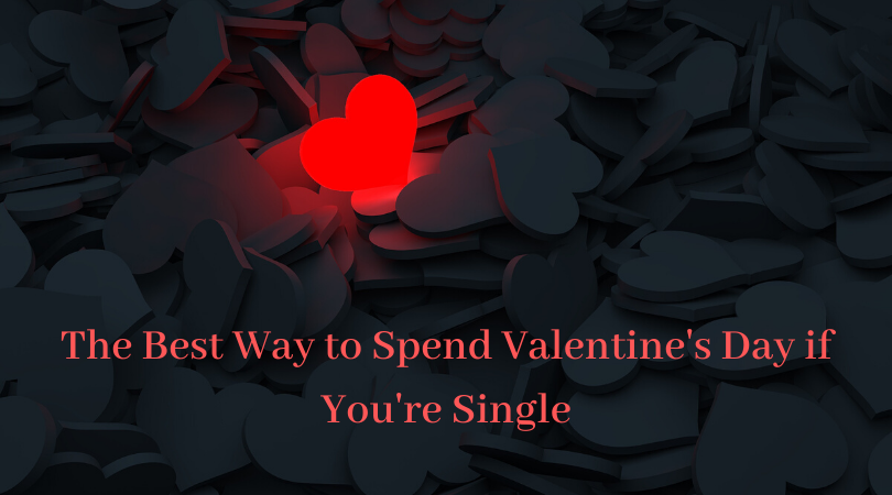 The+Best+Way+to+Spend+Valentine%27s+Day+if+You%27re+Single
