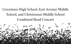 Livermore High School, East Avenue Middle School, and Christensen Middle School Combined Band Concert