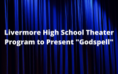 Livermore High School Theater Program to Present