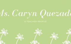Ms. Caryn Quezada : A Teacher Profile