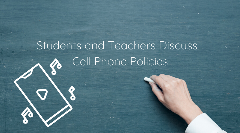 Students and Teachers Discuss Cell Phone Policies