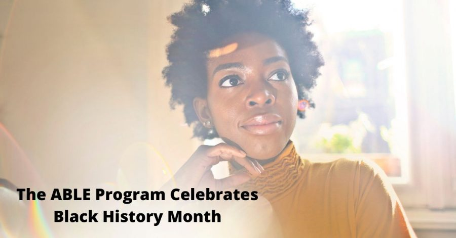 The+ABLE+Program+Celebrates+Black+History+Month