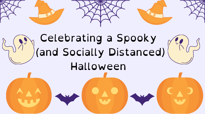 Celebrating a Spooky (and Socially Distanced) Halloween