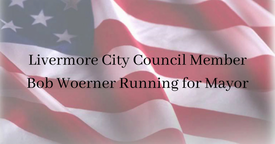 Livermore City Council Member Bob Woerner Running for Mayor