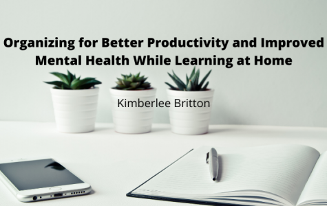 Organizing for Better Productivity and Improved Mental Health While Learning at Home