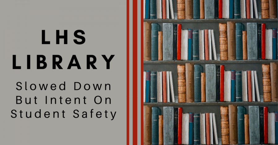 'LHS Library Slowed Down But Intent On Student Safety' next to a bookshelf