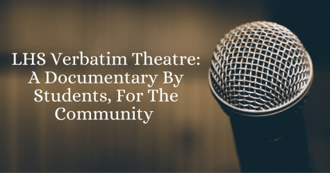 "LHS Verbatim Theatre: A Documentary By Students, For The Community"" next to a microphone"