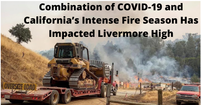 Combination of COVID-19 and California's Intense Fire Season Has Impacted Livermore High