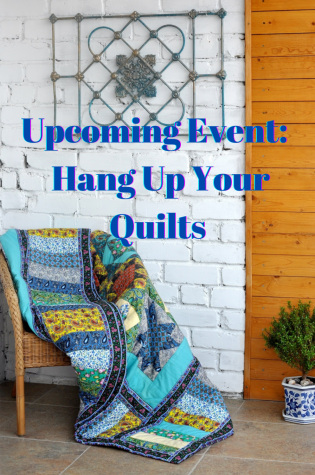 Upcoming Event: Hang Up Your Quilts