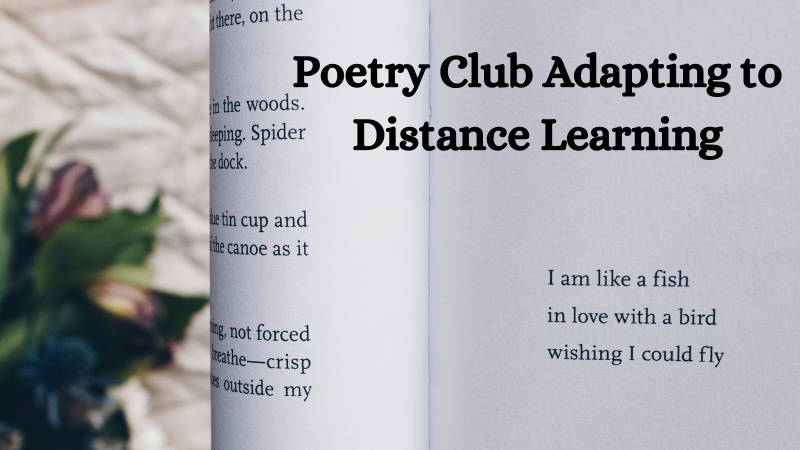 Poetry Club Adapting to Distance Learning