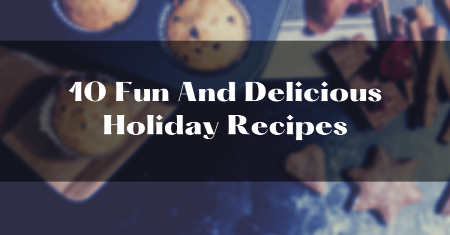 %2210+Fun+And+Delicious+Holiday+Recipes%22+above+a+picture+of+muffins+and+cookies