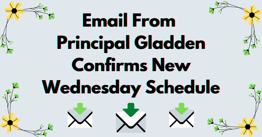%22Email+From+Principal+Gladden+Confirms+New+Wednesday+Schedule%22+above+three+cartoon+emails+and+ringed+with+yellow+flowers