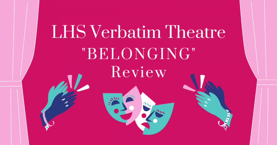 %22LHS+Verbatim+Theatre+%27BELONGING%27+Review%22+on+a+dark+pink+background+with+applauding+hands+and+drama+masks