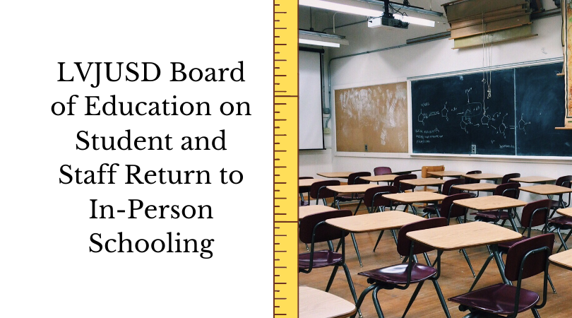 LVJUSD+Board+of+Education+on+Student+and+Staff+Return+to+In-Person+Schooling