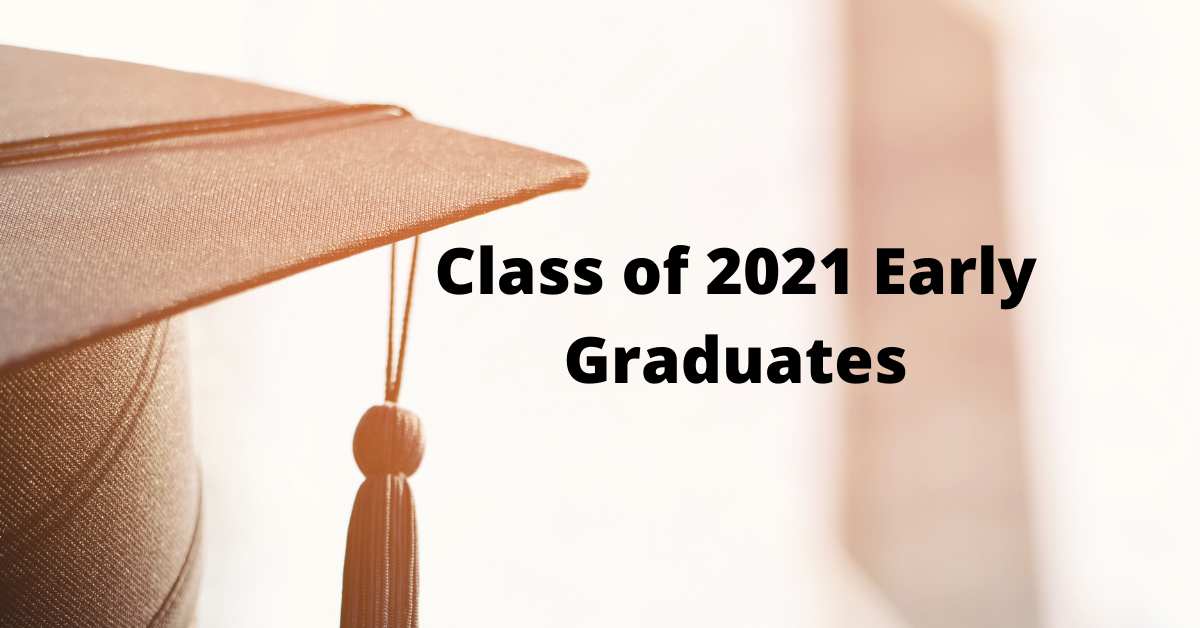 Class of 2021 Early Graduates