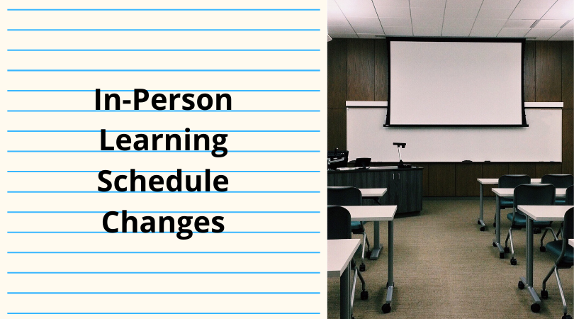 In-Person+Learning+Schedule+Changes