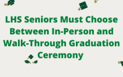 LHS Seniors Must Choose Between In-Person and Walk-Through Graduation Ceremony