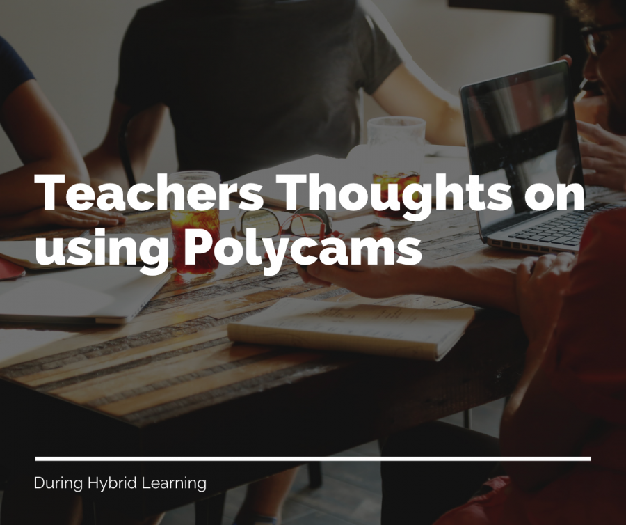 Teachers+thoughts+on+using+the+Polycams+through+Hybrid+Learning