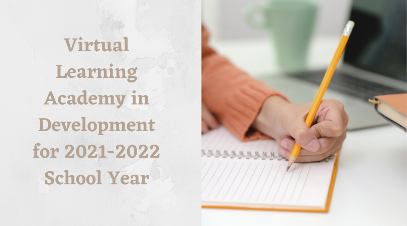 Virtual Learning Academy in Development for 2021-2022 School Year